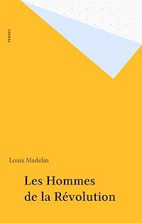 Télécharger le livre : Les Hommes de la Révolution