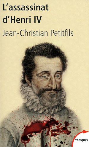 Téléchargez le livre :  L'assassinat d'Henri IV