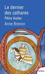 Télécharger le livre :  Le dernier des cathares, Pèire Autier