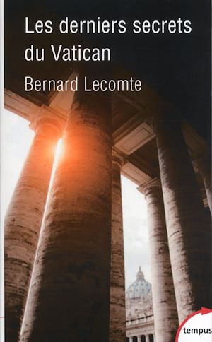 Téléchargez le livre :  Les derniers secrets du Vatican