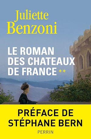 Téléchargez le livre :  Le roman des châteaux de France - Tome 2