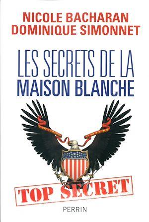 Téléchargez le livre :  Les secrets de la Maison Blanche