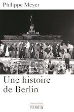 Télécharger le livre :  Une histoire de Berlin