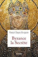 Télécharger cet ebook : Les secrets de Byzance