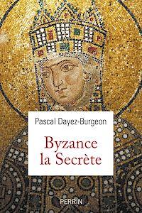 Télécharger le livre : Les secrets de Byzance