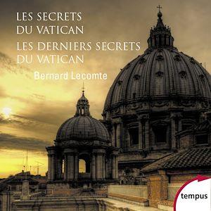 Téléchargez le livre :  Les secrets du Vatican & Les Derniers Secrets du Vatican