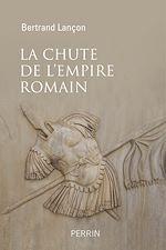 Télécharger le livre :  La chute de l'Empire Romain