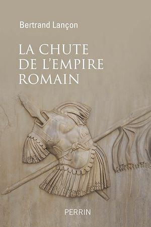 Téléchargez le livre :  La chute de l'Empire Romain