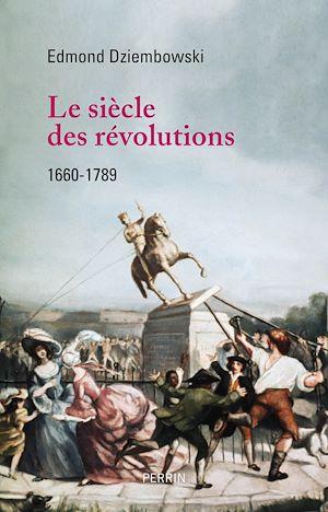 Téléchargez le livre :  Le Siècle des Révolutions (1660-1789)