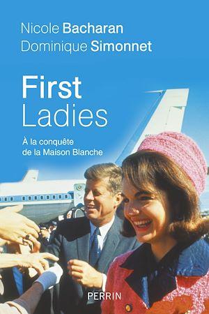 Téléchargez le livre :  First Ladies. A la conquête de la Maison Blanche