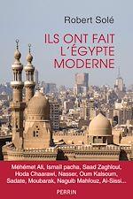 Télécharger le livre :  Ils ont fait l'Egypte moderne