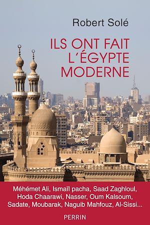 Téléchargez le livre :  Ils ont fait l'Egypte moderne