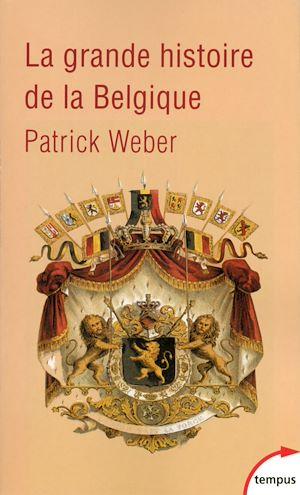 Téléchargez le livre :  La grande histoire de la Belgique