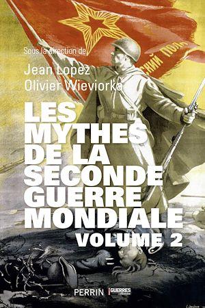 Téléchargez le livre :  Les Mythes de la Seconde Guerre mondiale