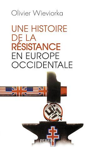 Téléchargez le livre :  Une Histoire de la résistance en Europe occidentale