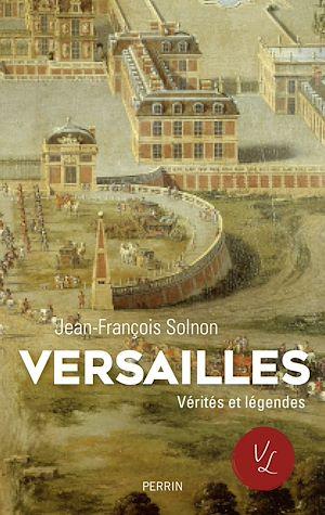 Téléchargez le livre :  Versailles. Verités et légendes