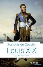 Télécharger le livre :  Louis XIX, duc d'Angoulème