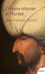 Télécharger le livre :  L'Empire ottoman et l'Europe