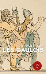 Télécharger le livre :  Les gaulois, vérités et légendes