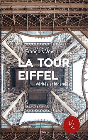 Téléchargez le livre :  La Tour Eiffel, vérités et légendes