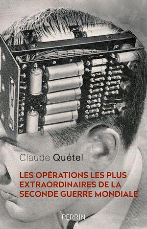 Téléchargez le livre :  Les opérations les plus extraordinaires de la Seconde Guerre Mondiale