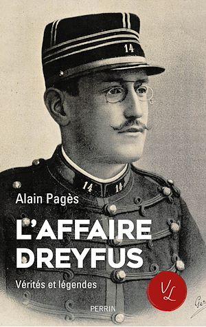 Téléchargez le livre :  L'affaire Dreyfus, vérités et légendes