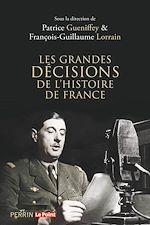 Télécharger le livre :  Les grandes décisions de l'histoire de France