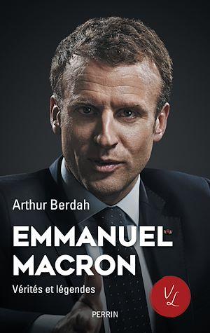 Téléchargez le livre :  Macron, Vérités & légendes