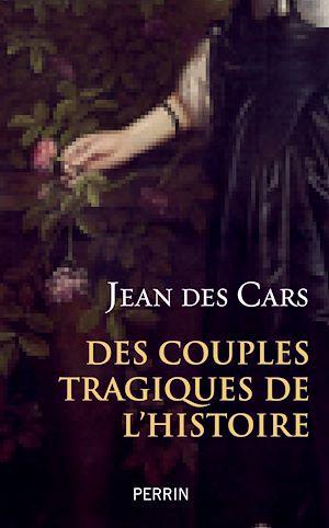 Téléchargez le livre :  Des couples tragiques de l'histoire
