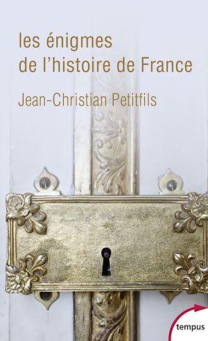 Téléchargez le livre :  Les énigmes de l'histoire de France