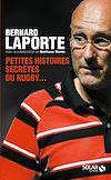 Téléchargez le livre numérique:  Petites histoires secrètes du rugby...