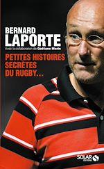 Télécharger cet ebook : Petites histoires secrètes du rugby...