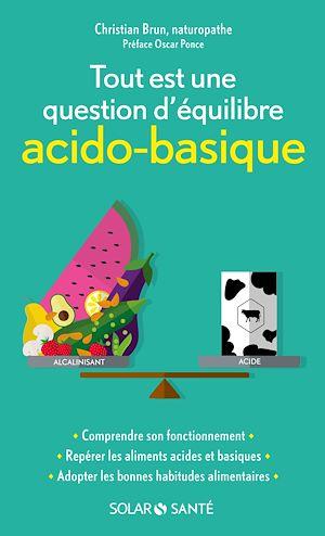 Téléchargez le livre :  Tout est une question d'équilibre acido-basique