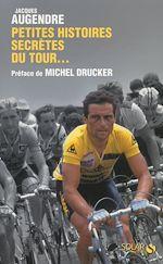 Télécharger cet ebook : Petites histoires secrètes du Tour...