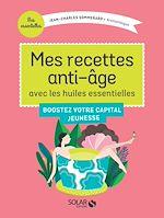 Télécharger le livre :  Mes recettes anti-âge avec les Huiles Essentielles