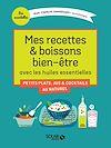 Téléchargez le livre numérique:  Mes recettes et boissons bien-être avec les huiles essentielles
