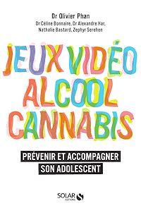 Télécharger le livre : Alcool, cannabis, jeux video