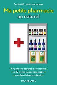 Télécharger le livre : Ma petite pharmacie au naturel