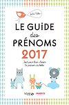 Téléchargez le livre numérique:  Le guide des prénoms 2017