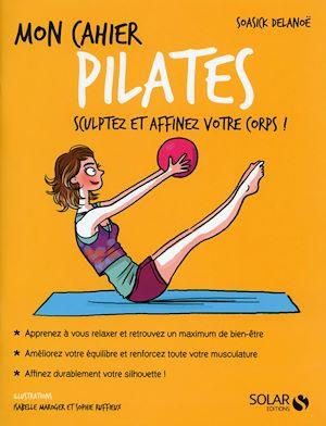 Téléchargez le livre :  Mon cahier Pilates