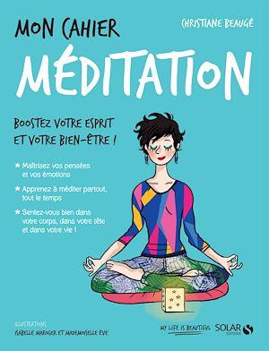 Téléchargez le livre :  Mon cahier Méditation