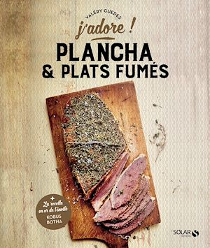Téléchargez le livre :  Plancha et plats fumés - j'adore
