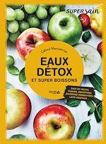 Télécharger le livre :  Eaux détox et super boissons - super sain