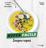 Télécharger le livre :  Soupes repas - super facile