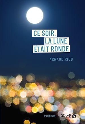 Téléchargez le livre :  Ce soir, la lune était ronde