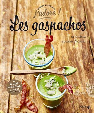 Téléchargez le livre :  Les gaspachos et autres soupes froides - j'adore