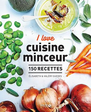 Téléchargez le livre :  I love la cuisine minceur