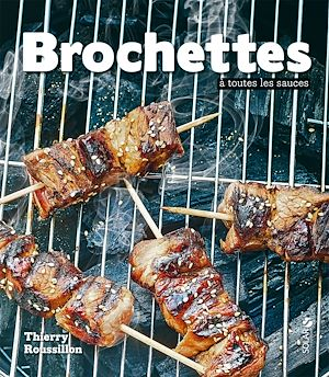 Téléchargez le livre :  Les brochettes à toutes les sauces
