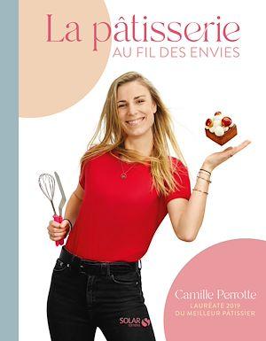Téléchargez le livre :  La Pâtisserie au fil des envies