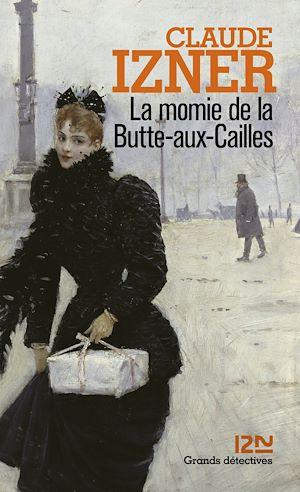 Téléchargez le livre :  La momie de la Butte-aux-Cailles